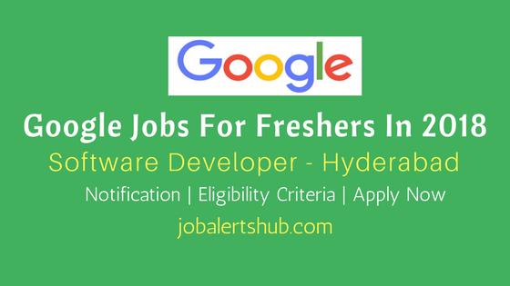 Google Jobs For Freshers In Hyderabad 2018 For Software Developer vacancies