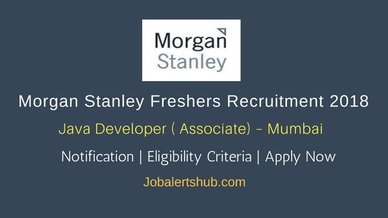 Morgan-Stanley-Freshers-Jobs-2018-For-Java-Developer-Job-Notification