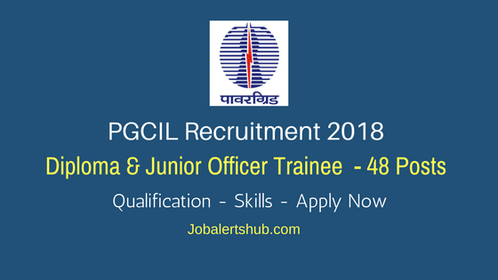 PGCIL Recruitment 2018 Diploma Trainee & Junior Officer Trainee Job Notification