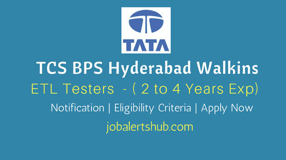 TCS-BPS-Hyderabad-Walkins-2018-ETL-Testers-Job-Notification