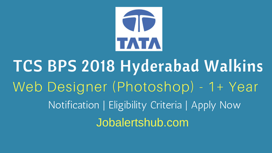 TCS BPS Hyderabad Walkins 2018 Web Designer (Photoshop) Job Notification