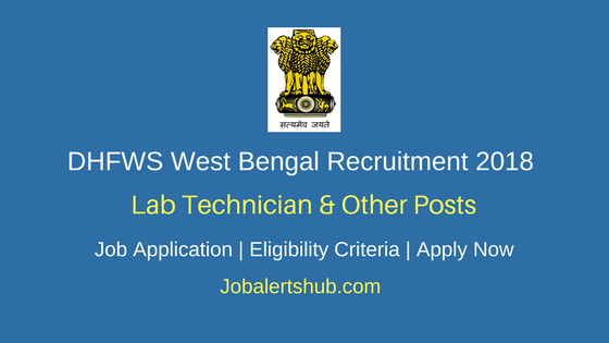 DHFWS West Bengal Lab Technician & Other Recruitment 2018