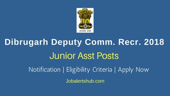 Dibrugarh-Deputy-Commissioner-2018-Junior-Asst-Posts
