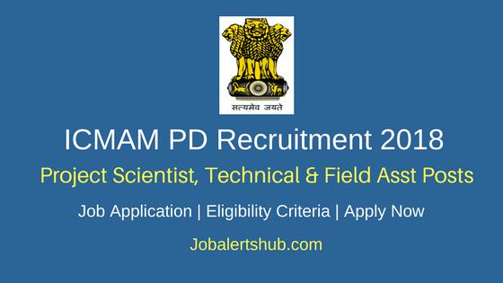 ICMAM PD Recruitment 2018 Project Scientist, Technical & Field Asst
