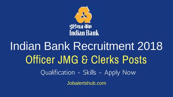 Indian Bank Officer JMG & Clerks Recruitment 2018