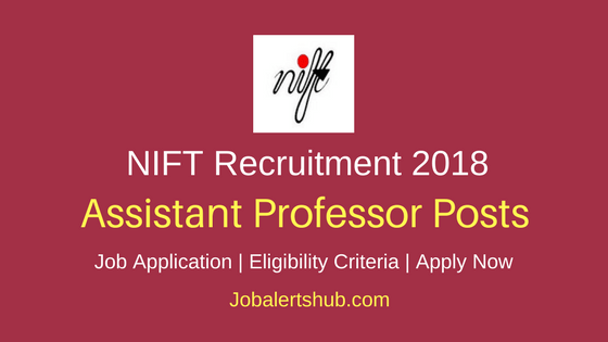 NIFT Assistant Professor Recruitment 2018 Job Notification