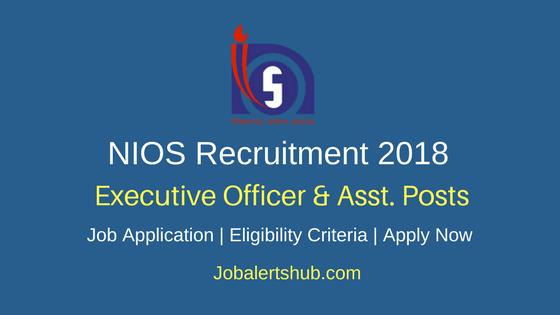 NIOS Recruitment 2018 Executive Officer & Asst. Jobs Recruitment Notification