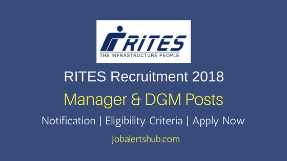 RITES 2018 Civil Manager & DGM Recruitment Job Notificcation