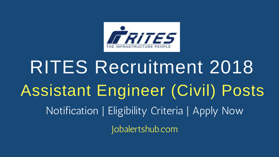 RITES Assistant Engineer (Civil) Posts 2018 Job Notification