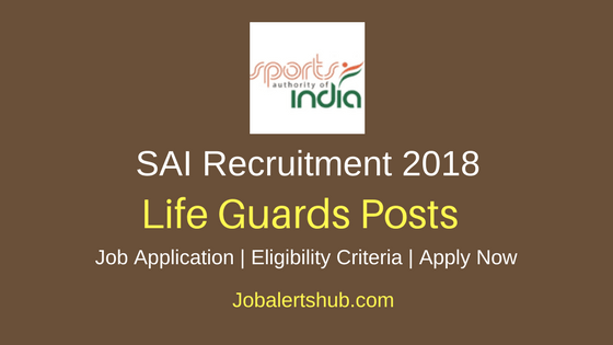 Sports Authority of India 2018 Life Guards Recruitment Notification