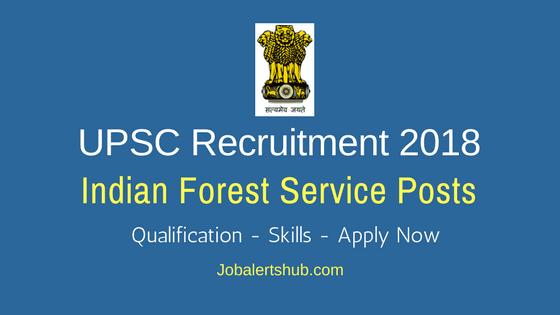UPSC-Indian-Forest-Service-Recruitment-2018
