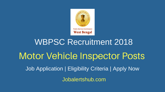 WBPSC 2018 Motor Vehicle Inspector Recruitment Notification