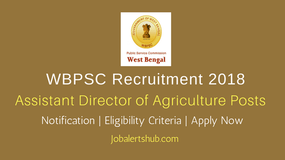 WBPSC-Assistant-Director-of-Agriculture-Posts-Recruitment-2018