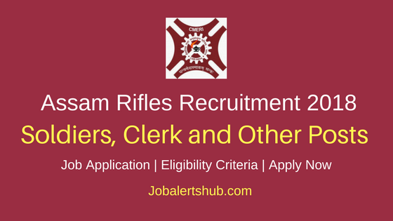 Assam Rifles Soldiers, Clerk and Other Recruitment 2018