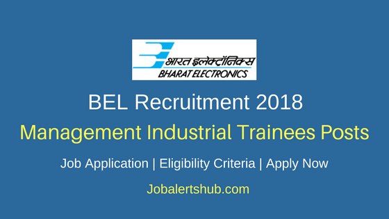 BEL Management Industrial Trainees Recruitment 2018 Job Notification