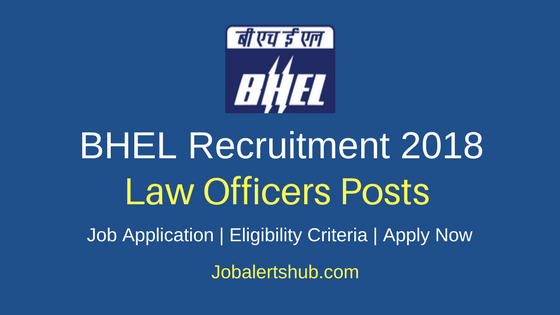 BHEL Law Officers Recruitment 2018 Job Notification
