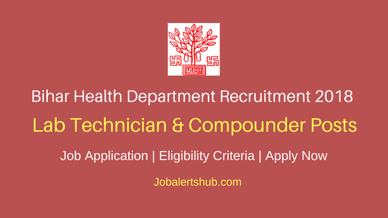 Bihar Health Department Lab Technician & Compounder Recruitment 2018 Govt Jobs