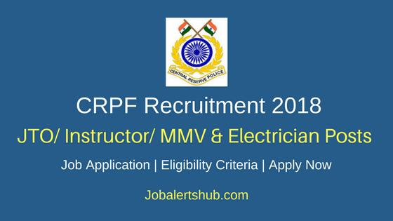 CRPF Chennai JTO Instructor MMV & Electrician Recruitment 2018