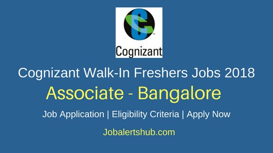 Cognizant Freshers Walk-In Associate Bangalore 2018