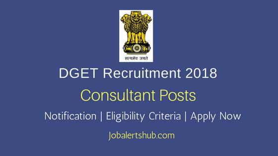 Directorate General of Training DGET Consultant Recruitment 2018
