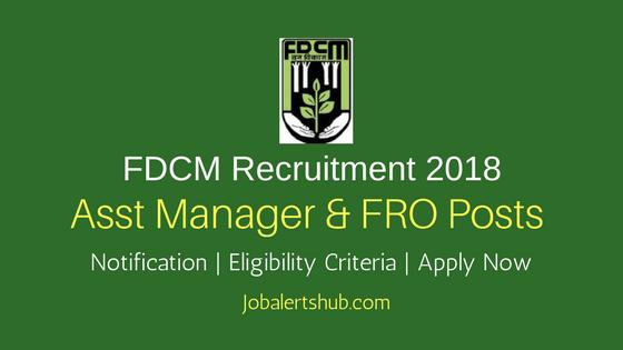FDCM Asst Manager & FRO 2018 Recruitment