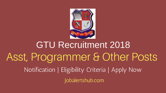 GTU Asst, Programmer & Other 2018 Recruitment