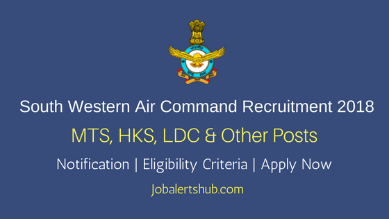 HQ South Western Air Command IAF Recruitment 2018 Notification