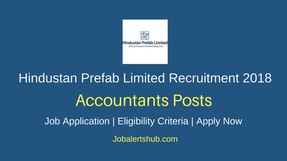 Hindustan Prefab Limited Accountants Recruitment 2018 Job Notification