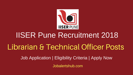 IISER Pune Librarian & Technical Officer Recruitment 2018