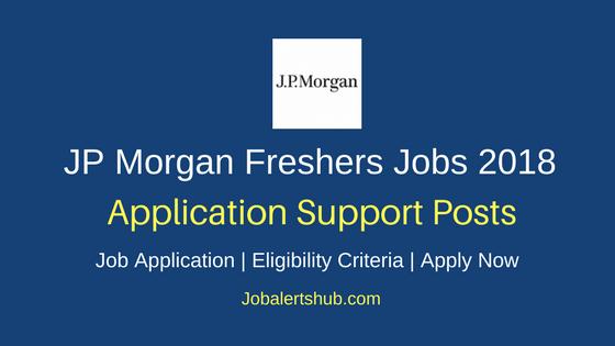 JP Morgan Freshers Bangalore Application Support Jobs 2018 Recruitment