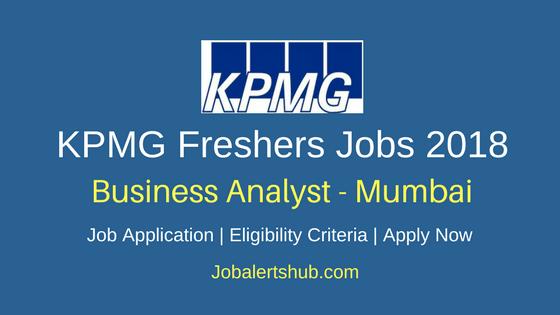 KPMG Mumbai Business Analyst Freshers Jobs 2018 Job Announcement