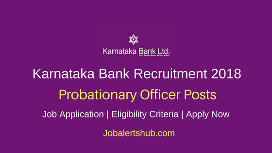 Karnataka Bank Probationary Officer Recruitment 2018 Job Notification