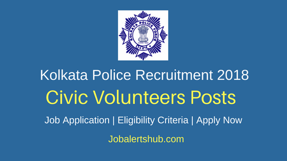 Kolkata Police Civic Volunteers Recruitment 2018 Job Notification