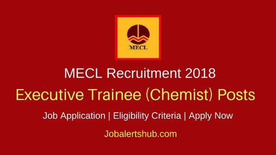 MECL Executive Trainee Chemist Recruitment 2018 Job Notification