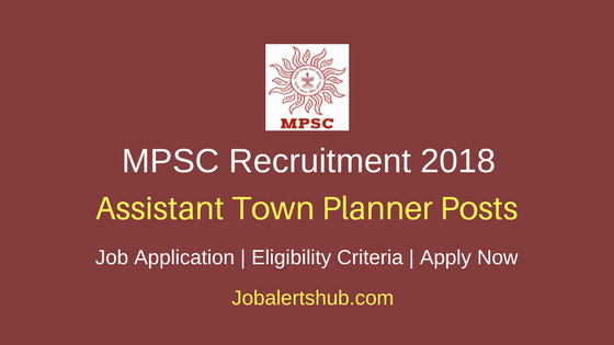 MPSC Assistant Town Planner Recruitment 2018 Job Notification