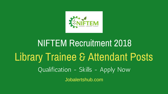 NIFTEM Library Trainee & Attendant Recruitment 2018