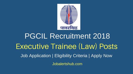 PGCIL Executive Trainee (Law) Recruitment 2018 Job Notification
