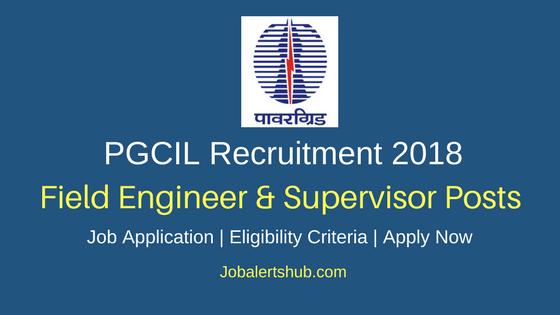 PGCIL Field Engineer & Supervisor Recruitment 2018 Notification