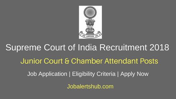 Supreme Court of India Junior Court & Chamber Attendant Recruitment 2018