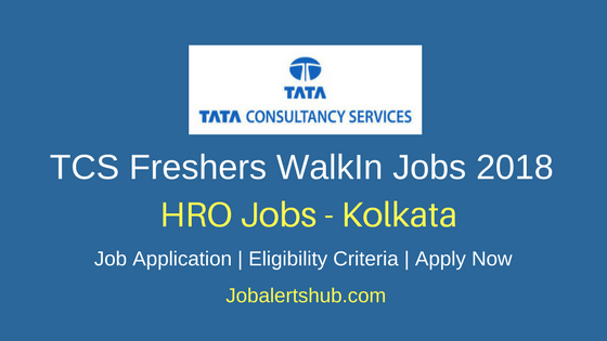TCS Kolkata Walkin HRO Professional Jobs 2018 Recruitment Announcement