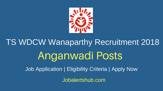TS WDCW Wanaparthy Anganwadi Recruitment 2018 Job Notification