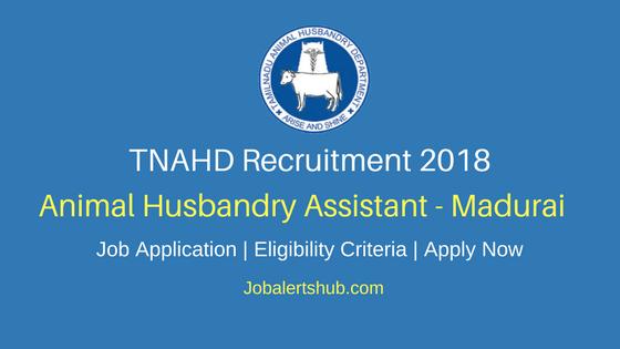 Tamil Nadu Animal Husbandry Department TNAHD Madurai AHA Recruitment 2018