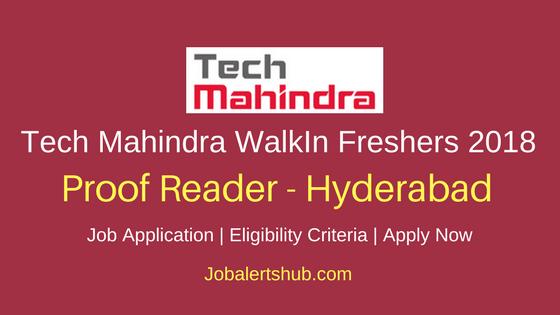 Tech Mahindra Hyd Walkin Freshers Proof Reader Jobs 2018