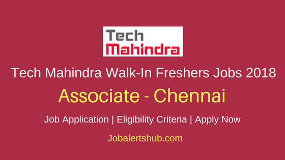 Tech Mahindra Walk-In Associate Chennai 2018 Job Announcemnt