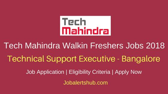 Tech Mahindra Walkin Bangalore Technical Support Freshers Jobs 2018