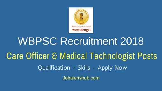 WBPSC Care Officer & Medical Technologist Recruitment 2018