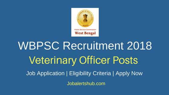 WBPSC Veterinary Officer Recruitment 2018 Notification