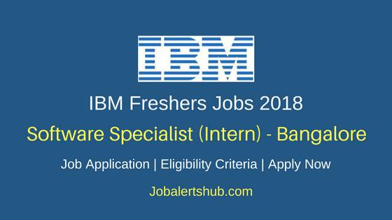 IBM Freshers Bangalore Software Specialist Jobs 2018