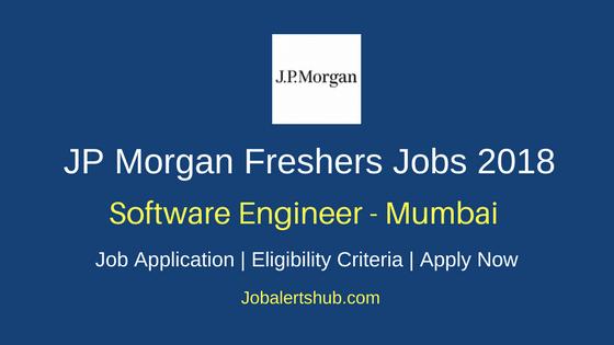 JP Morgan Mumbai Freshers Software Engineer 2018 Jobs
