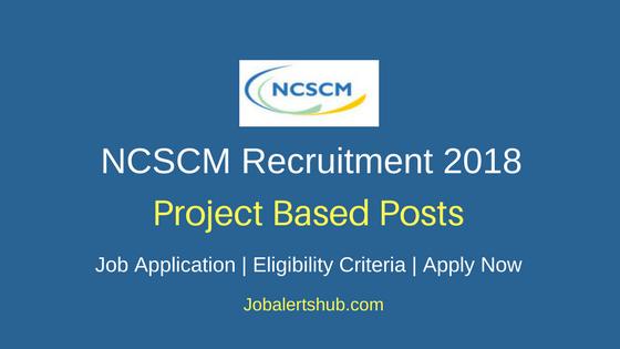 NCSCM Scientist, Engineer Recruitment 2018